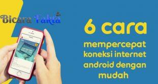 6 Cara mempercepat internet di android
