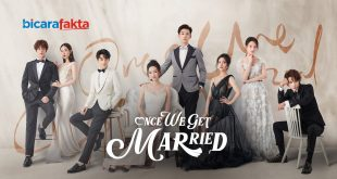 Nonton Once We Get Married Chinese Drama Sub Indo